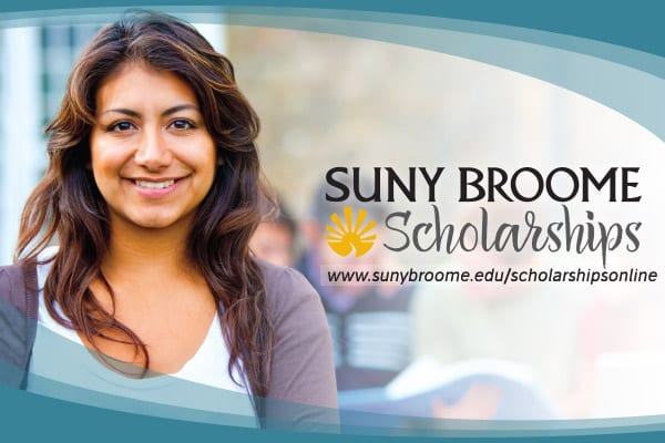 Apply online for scholarships at www.sunybroome.edu/scholarshipsonline