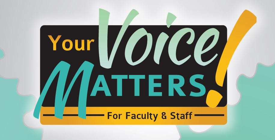 Your Voice Matters for Faculty and Staff