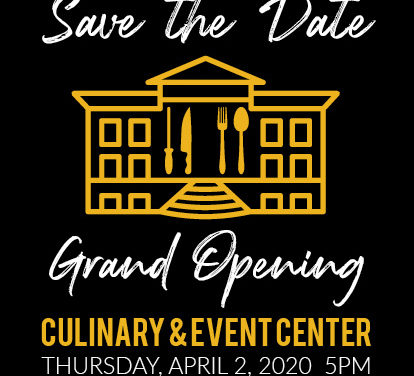 Save the Date: Culinary and Event Center Grand Opening April 2